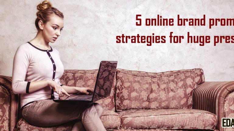 5 online brand promotion strategies for huge presence