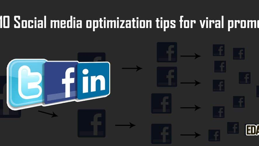 Top 10 social media optimization tips for viral promotion