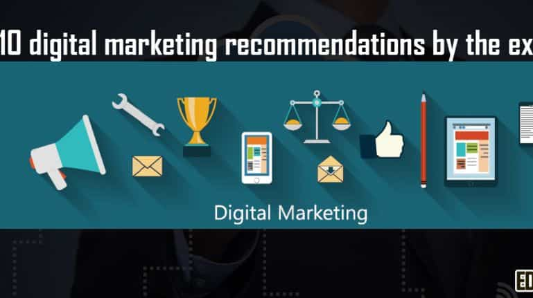 Top 10 digital marketing recommendations by the experts