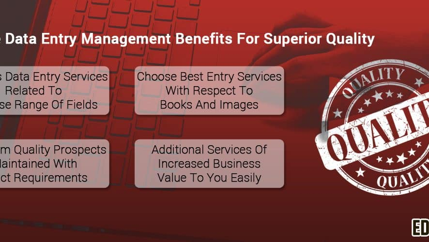 Multiple Data Entry Management Benefits For quality