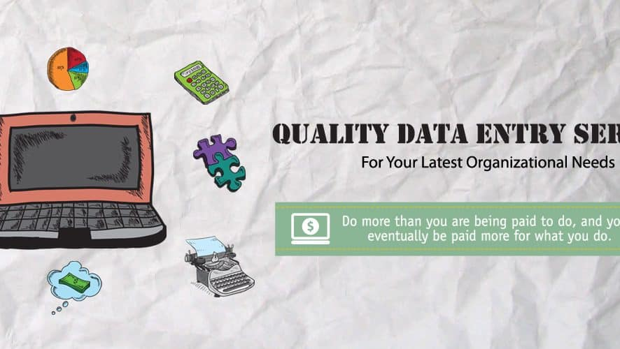 Quality Data Entry Services For Your Latest Organizational Needs