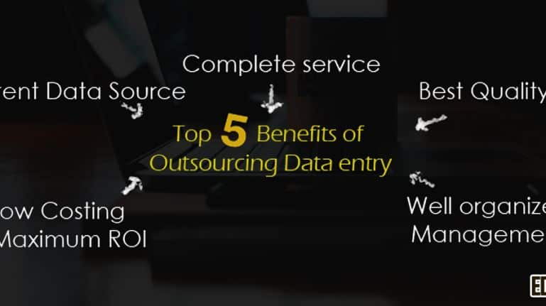 Top Five Benefits of Outsourcing Data entry